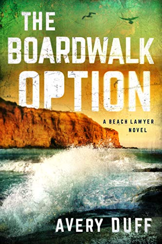 The Boardwalk Option (Beach Lawyer Book 3)   Avery Duff