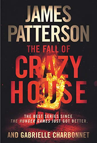 The Fall of Crazy House  James Patterson and Gabrielle Charbonnet