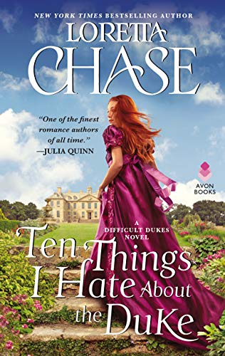 Ten Things I Hate About the Duke: A Difficult Dukes Novel Loretta Chase