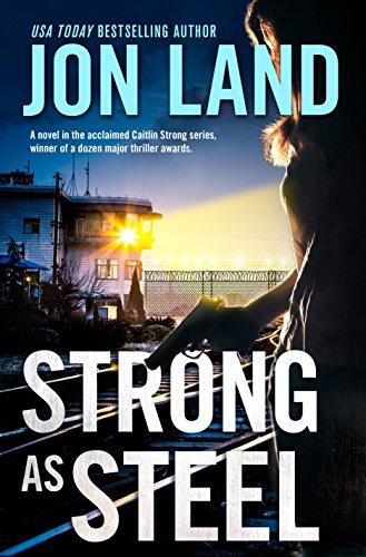 Strong As Steel (Caitlin Strong Novels Book 10)   Jon Land