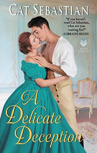 A Delicate Deception (The Regency Impostors Book 3) Cat Sebastian