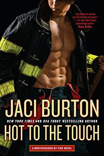 Hot to the Touch (Brotherhood by Fire Book 1)  Jaci Burton