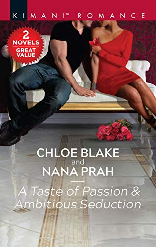 A Taste of Passion & Ambitious Seduction: An Anthology (Deliciously Dechamps Book 3) Chloe Blake and Nana Prah