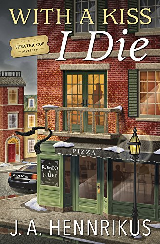 With a Kiss I Die (A Theater Cop Mystery Book 2)   J. A. Hennrikus