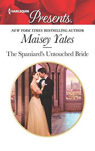 The Spaniard's Untouched Bride Maisey Yates