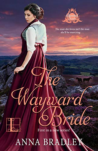 The Wayward Bride (Besotted Scots Book 1) Anna Bradley