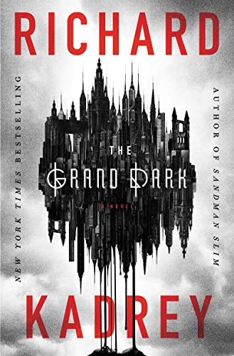 The Grand Dark  Richard Kadrey