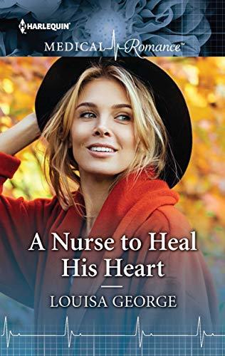 A Nurse to Heal His Heart Louisa George