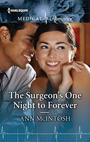 The Surgeon's One Night To Forever Ann McIntosh