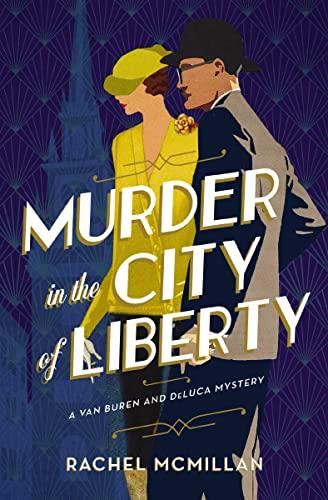 Murder in the City of Liberty (A Van Buren and DeLuca Mystery Book 2)  Rachel McMillan