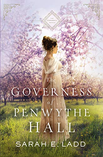 The Governess of Penwythe Hall (The Cornwall Novels Book 1)   Sarah E. Ladd