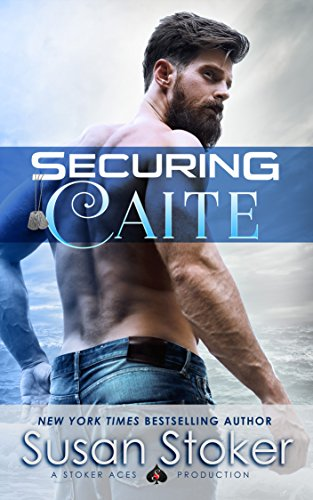 Securing Caite (Legacy #1) Susan Stoker
