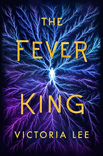 The Fever King (Feverwake Book 1) Victoria Lee