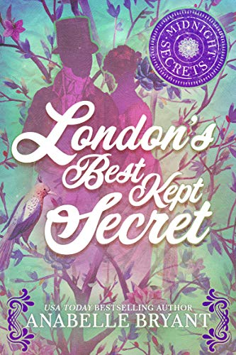 London's Best Kept Secret (Midnight Secrets Book 2)  Anabelle Bryant