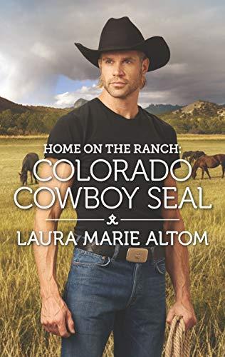Home on the Ranch: Colorado Cowboy SEAL (Cowboy SEALs Book 7)  Laura Marie Altom