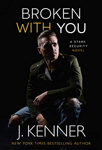 Broken With You (Stark Security Book 2)  J. Kenner