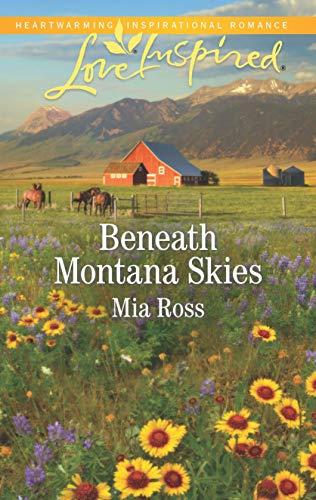 Beneath Montana Skies Mia Ross
