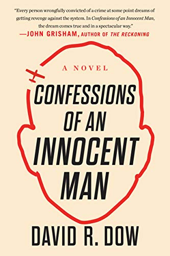 Confessions of an Innocent Man: A Novel  David R. Dow