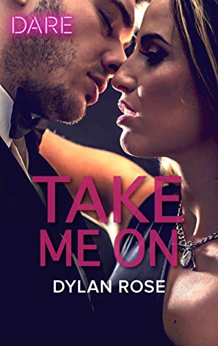 Take Me On (The Business of Pleasure) Dylan Rose
