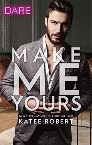 Make Me Yours   Katee Robert