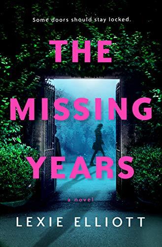 The Missing Years   Lexie Elliott