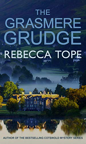 The Grasmere Grudge (Lake District Mysteries Book 8) Rebecca Tope