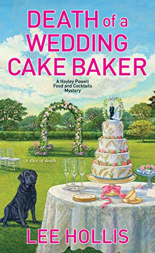 Death of a Wedding Cake Baker (Hayley Powell Mystery Book 11)  Lee Hollis