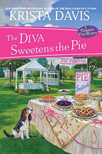 The Diva Sweetens the Pie (A Domestic Diva Mystery Book 12)   Krista Davis