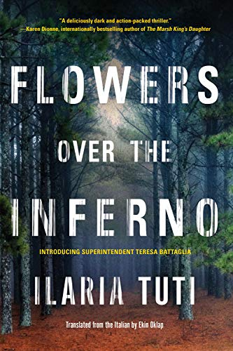 Flowers over the Inferno (A Teresa Battaglia Novel Book 1)  Ilaria Tuti