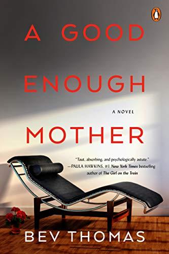 A Good Enough Mother: A Novel   Bev Thomas