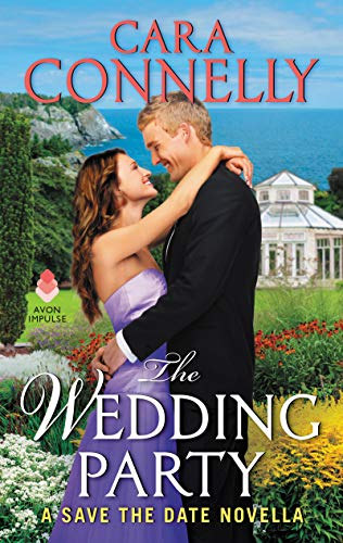 The Wedding Party: A Save the Date Novella  Cara Connelly