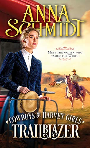 Trailblazer (Cowboys & Harvey Girls #1) Anna Schmidt
