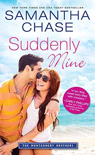 Suddenly Mine (Montgomery Brothers #9) Samantha Chase
