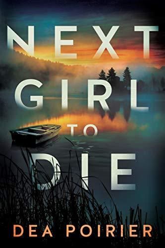 Next Girl to Die (The Calderwood Cases Book 1) Dea Poirier