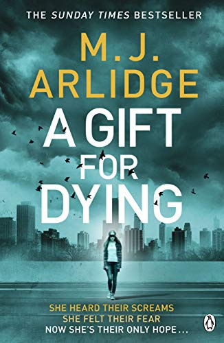 A Gift for Dying M. J. Arlidge