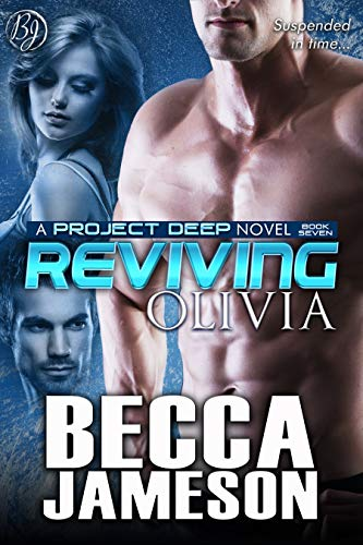 Reviving Olivia (Project DEEP Book 7)  Becca Jameson