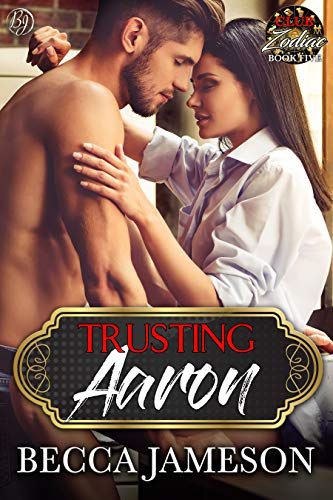 Trusting Aaron (Club Zodiac Book 5) Becca Jameson