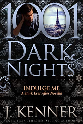 Indulge Me: A Stark Ever After Novella  J. Kenner