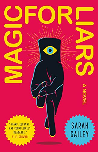 Magic for Liars: A Novel Sarah Gailey