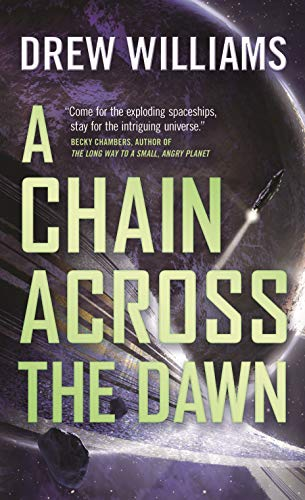 A Chain Across the Dawn (The Universe After Book 2)   Drew Williams