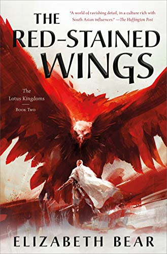 The Red-Stained Wings: The Lotus Kingdoms, Book Two   Elizabeth Bear
