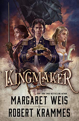 Kingmaker (The Dragon Corsairs Book 3)  Margaret Weis and Robert Krammes
