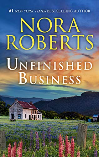 Unfinished Business- RERELEASE Nora Roberts