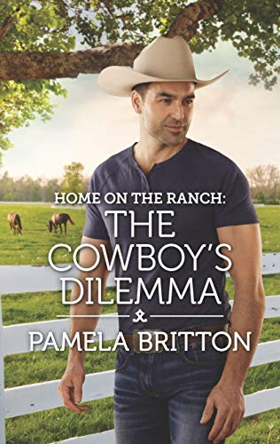 Home on the Ranch: The Cowboy's Dilemma (Rodeo Legends) Pamela Britton