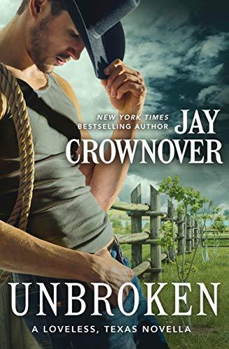 Unbroken: A Novella (Loveless, Texas)  Jay Crownover