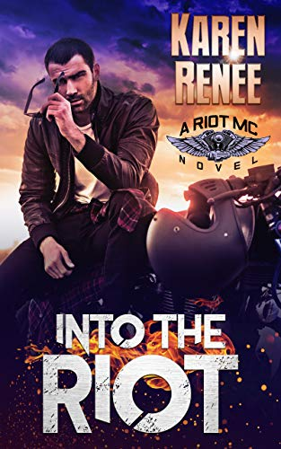 Into the Riot Karen Renee