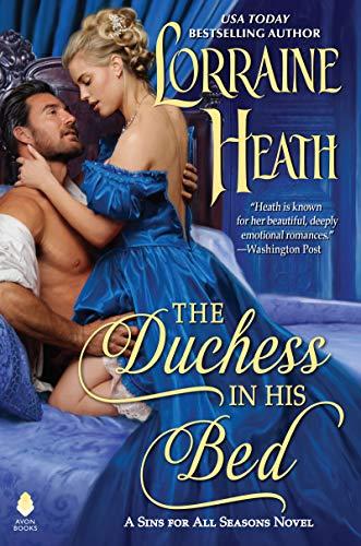 The Duchess in His Bed (Sins for All Seasons)  Lorraine Heath
