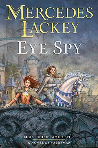 Eye Spy (Valdemar: Family Spies Book 2)  Mercedes Lackey