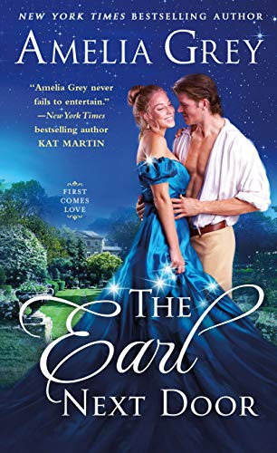 The Earl Next Door (First Comes Love Book 1) Amelia Grey