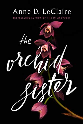 The Orchid Sister   Anne D. LeClaire